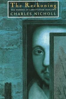 The Reckoning: The Murder of Christopher Marlowe