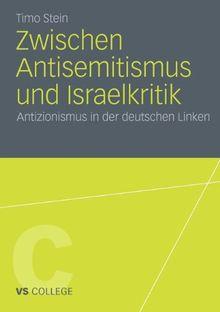 Zwischen Antisemitismus und Israelkritik: Antizionismus in der deutschen Linken