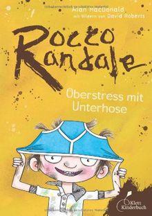 Rocco Randale: Oberstress mit Unterhose