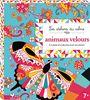Animaux velours à colorier et à décorer avec du velours ! : Avec 8 feuilles de velours