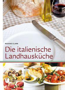 Die italienische Landhausküche