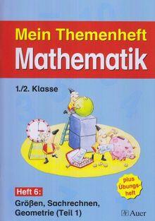 Meine Themenhefte Mathematik 1./2. Klasse, Teil 1 - Sammelwerk: Meine Themenhefte Mathematik / Themenheft 6: Grössen, Sachrechnen, Geometrie (Teil 1)