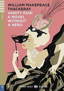 Vanity Fair - A Novel Without A Hero: Englische Lektüre für das 6. Lernjahr. Buch + Audio-CD (Young Adult ELI Readers)