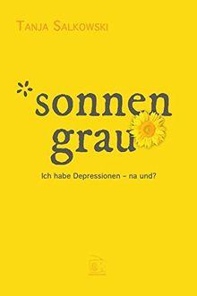 SONNENGRAU: Ich habe Depressionen - na und?