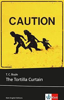The Tortilla Curtain: Englische Lektüre für das 5., 6. und 7. Lernjahr. Mit Annotationen und Zusatztexten