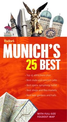 Fodor's Citypack Munich's 25 Best, 3rd Edition (Full-color Travel Guide, Band 3)