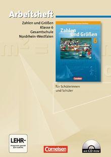 Zahlen und Größen - Kernlehrpläne Gesamtschule Nordrhein-Westfalen: 6. Schuljahr - Arbeitsheft mit eingelegten Lösungen und CD-ROM