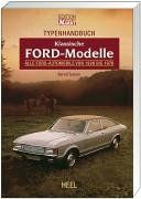 Typenhandbuch Klassische Ford-Modelle: Alle Ford-Automobile von 1926 bis 1976