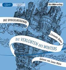 Die Verlobten des Winters: Band eins der Spiegelreisenden-Saga (Die Spiegelreisende-Saga, Band 1)