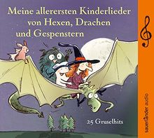Meine allerersten Kinderlieder von Hexen, Drachen und Gespenstern: 25 Gruselhits