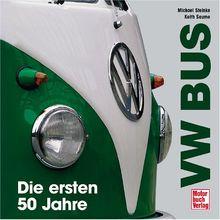 VW Bus. Die ersten 50 Jahre.