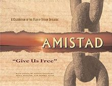 """Amistad: 'Give Us Free': """"Give Us Free"""" : a Celebration of the Film by Steven Spielberg (Newmarket Pictorial Moviebooks)"""