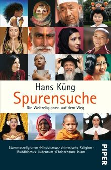 Spurensuche: Die Weltreligionen auf dem Weg 1 und 2: Die Weltreligionen auf dem Weg - Stammesreligionen, Hinduismus, chinesische Religion, Buddhismus, Judentum, Christentum, Islam