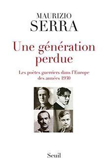 Une génération perdue : Les poètes guerriers dans l'Europe des années 1930
