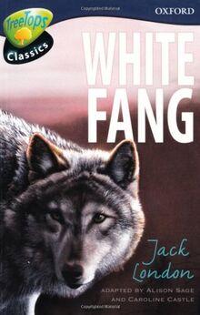 TreeTops Classics Level 14 White Fang (Oxford Reading Tree Treetops Classics)