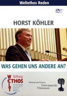 Weltethos Reden: Horst Köhler: Was gehen uns andere an?