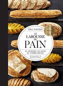 Le Larousse du Pain : 80 recettes de pains et viennoiseries