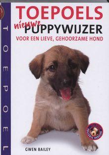 Toepoels nieuwe puppywijzer: voor een lieve, gehoorzame hond