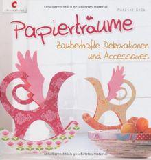 Papierträume: Zauberhafte Dekorationen und Accessoires