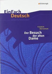 EinFach Deutsch Unterrichtsmodelle: Friedrich Dürrenmatt: Der Besuch der alten Dame: Gymnasiale Oberstufe