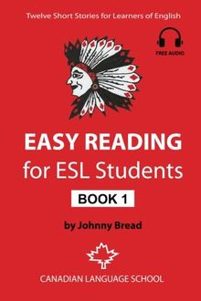 Easy Reading for ESL Students - Book 1: Twelve Short Stories for Learners of English