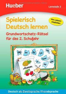 Spielerisch Deutsch lernen - Grundwortschatz-Rätsel für das 2. Schuljahr: Deutsch als Zweitsprache / Fremdsprache