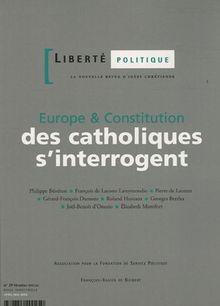 Liberté politique, N° 29, avril-mai 200 : Europe & Constitution : des catholiques s'interrogent