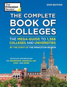 The Complete Book of Colleges, 2019 Edition: The Mega-Guide to 1,366 Colleges and Universities (College Admissions Guides)