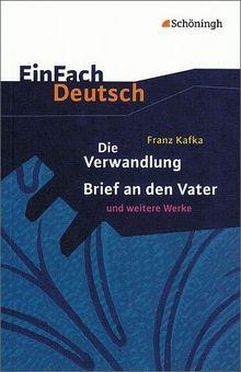 EinFach Deutsch Textausgaben: Franz Kafka: Die Verwandlung, Brief an den Vater und weitere Werke: Gymnasiale Oberstufe