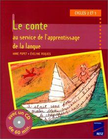 Le Conte au service de l'apprentissage de la langue : Cycles 2 et 3