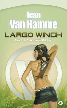 Largo Winch, Tome 4 : La Forteresse de Makiling