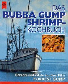 Das Bubba Gump Shrimp Kochbuch. Rezepte und Zitate aus dem Film 'Forrest Gump'.