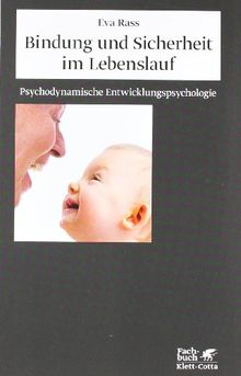 Bindung und Sicherheit im Lebenslauf: Psychodynamische ...