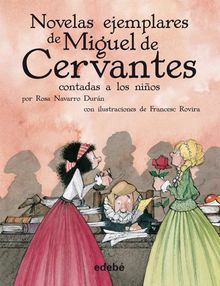 Novelas ejemplares de Miguel de Cervantes contadas a los niños (BIBLIOTECA ESCOLAR CLÁSICOS CONTADOS A LOS NIÑOS)