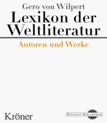 Gero von Wilpert - Lexikon der Weltliteratur. Autoren und Werke (Digitale Bibliothek; Bd 13)