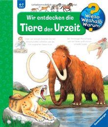 Wieso? Weshalb? Warum? 7: Wir entdecken die Tiere der Urzeit