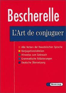 L'Art de conjuguer: Le nouveau Bescherelle. Dictionnaire de douze mille verbes: Dictionnaire de verbes francais