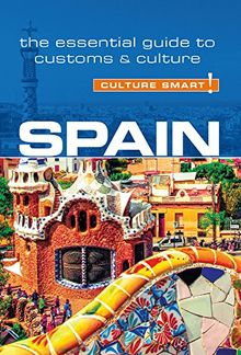 Spain - Culture Smart!: the essential guide to customs & culture: The Essential Guide to Customs and Culture