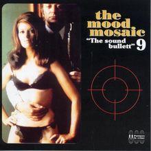 Mood Mosaic Vol.9-the Sound Bullett