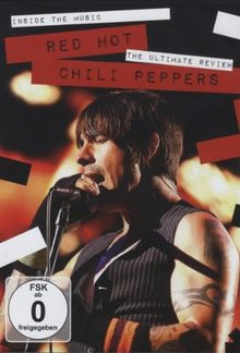 Red Hot Chili Peppers - Inside the Music: The Ultimate Review
