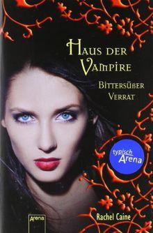 Haus der Vampire 07. Bittersüßer Verrat