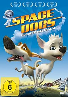 Space Dogs - Hunde im Weltall
