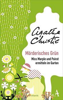 Mörderisches Grün: Miss Marple und Poirot ermitteln im Garten