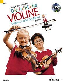 Die fröhliche Violine Band 1, m. Audio-CD: Geigenschule für den Anfang. Band 1. Violine. Ausgabe mit CD.