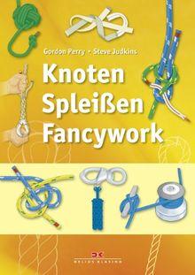 Knoten, Spleißen, Fancywork