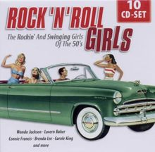 Rock 'n' Roll Girls: The Rockin' and Swinging Girls of the 50's
