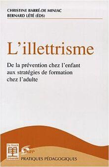 L'illettrisme : de la prevention chez l'enfant aux strategies de formation chez l'adulte (Pratiques Pedagogiqu)