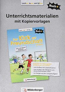 Buch+: Der Kick zur Freundschaft - Unterrichtsmaterialien mit Kopiervorlagen (Buch+: Lesetexte für leseungeübte Schülerinnen und Schüler ab Klasse 5)