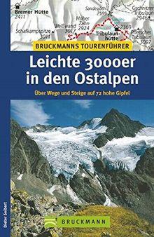 Leichte 3000er in den Ostalpen: Über Wege und Steige auf 72 hohe Gipfel (Bruckmanns Tourenführer)