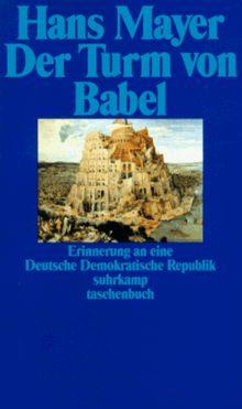 Der Turm von Babel. Erinnerung an eine Deutsche Demokratische Republik